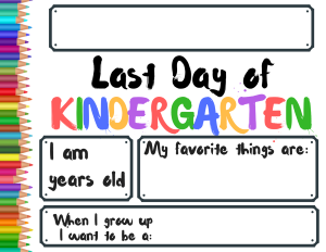 Last Day of School Sign - Kindergarten